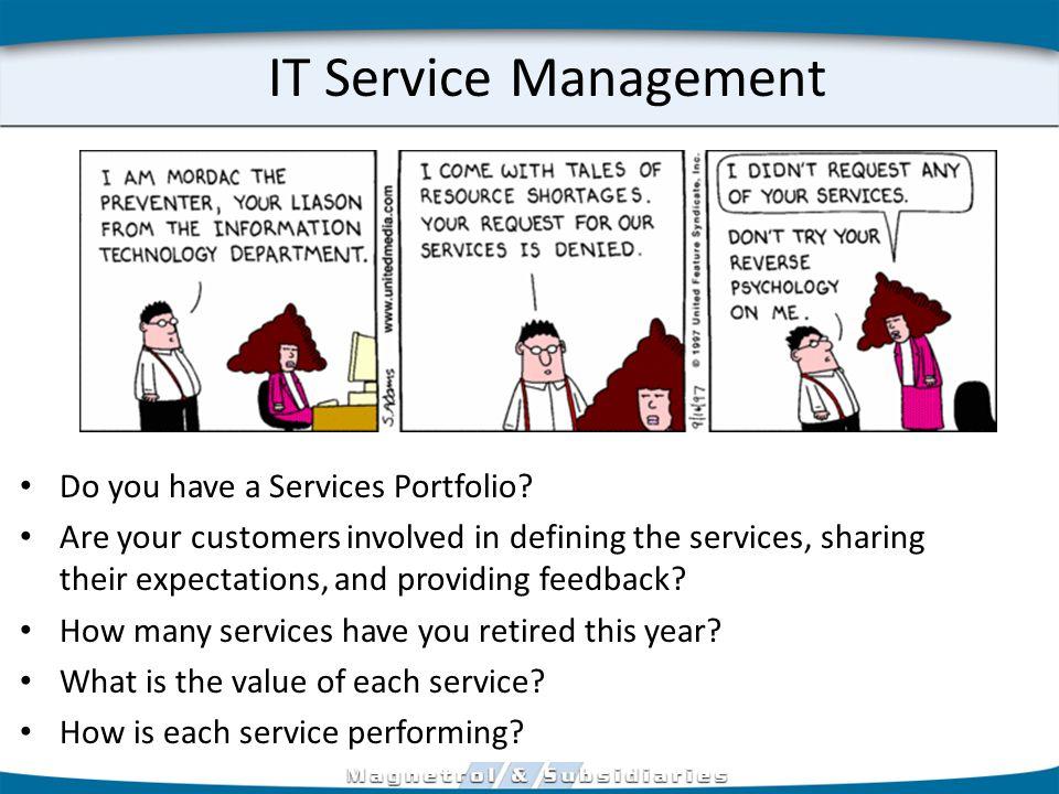 IT Service Management Do you have a Services Portfolio.
