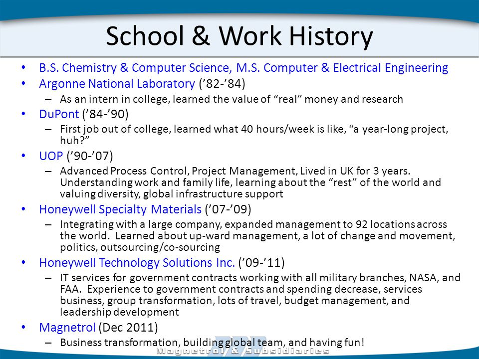 School & Work History B.S. Chemistry & Computer Science, M.S.