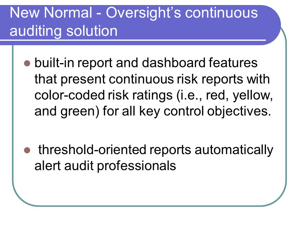 New Normal - Oversight's continuous auditing solution built-in report and dashboard features that present continuous risk reports with color-coded ris
