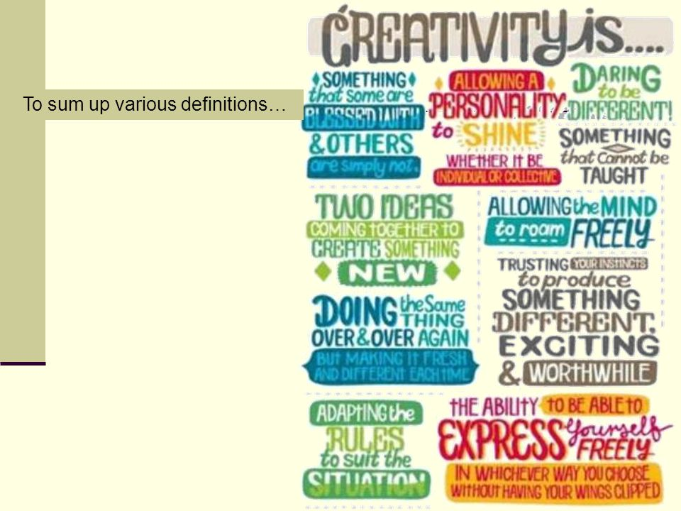 Creativity appears as a result of a combination of factors: