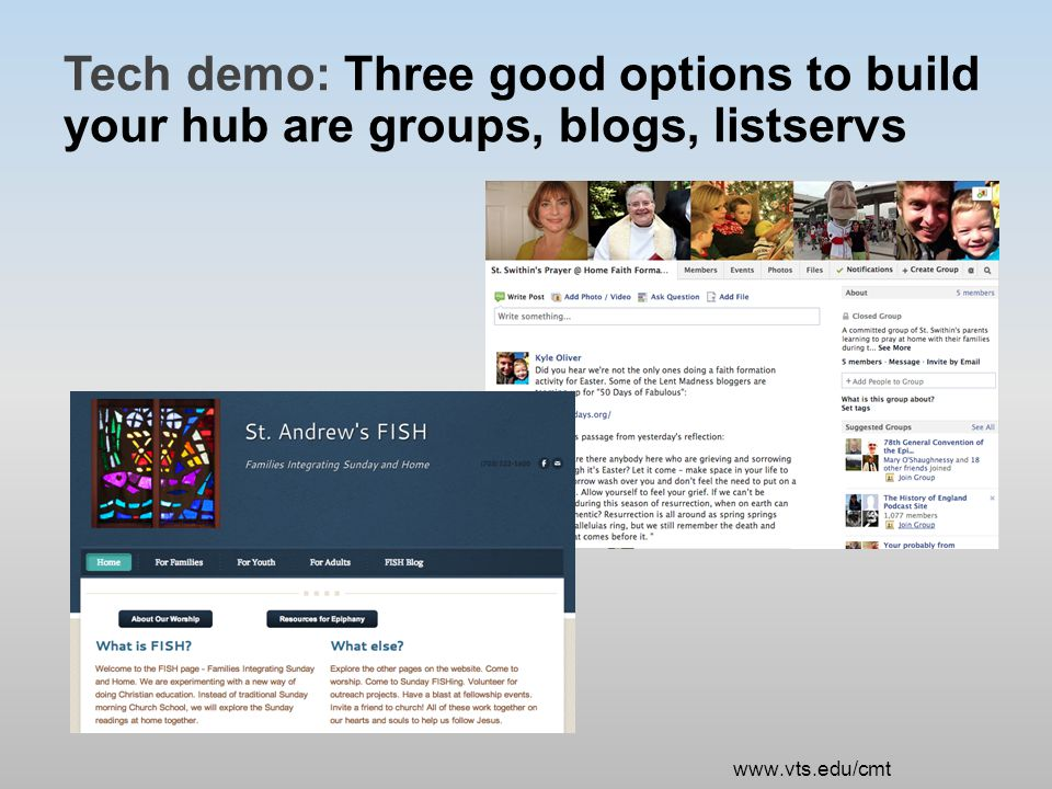 Tech demo: Three good options to build your hub are groups, blogs, listservs www.vts.edu/cmt