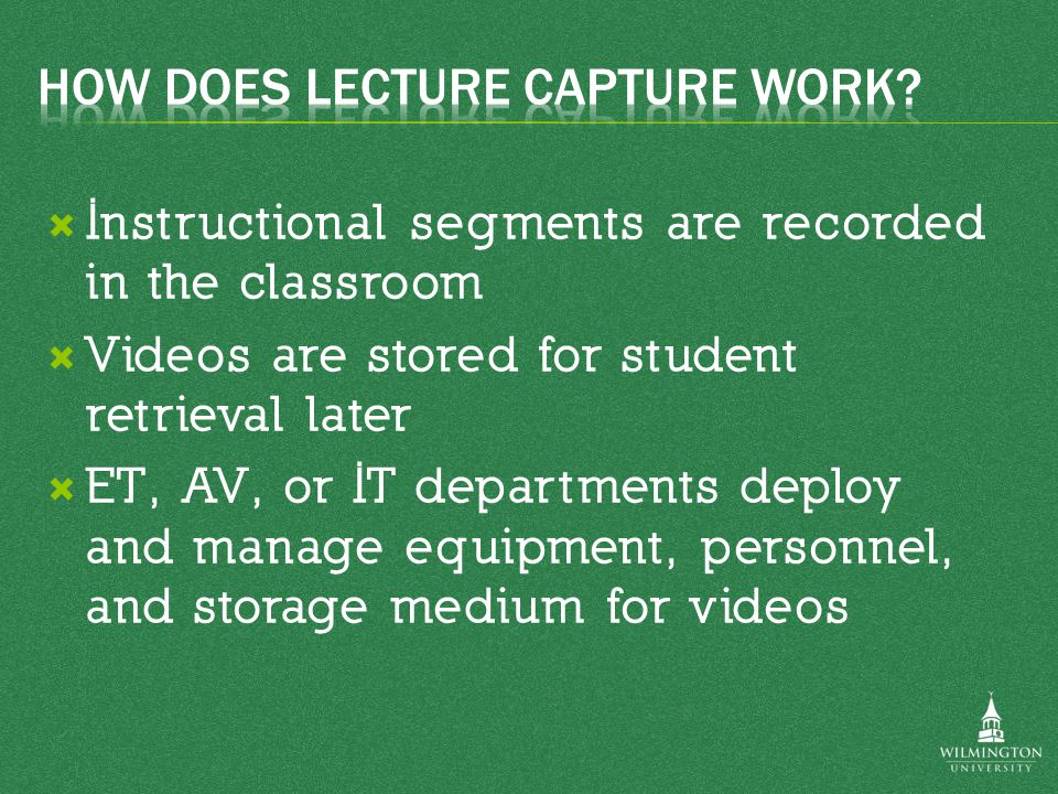  In-class recording often requires complicated expensive equipment  Also requires trained technical personnel  More courses/instructors than equipment available  Do-it-yourself options often have poor audio and video quality (camera in back of the room)