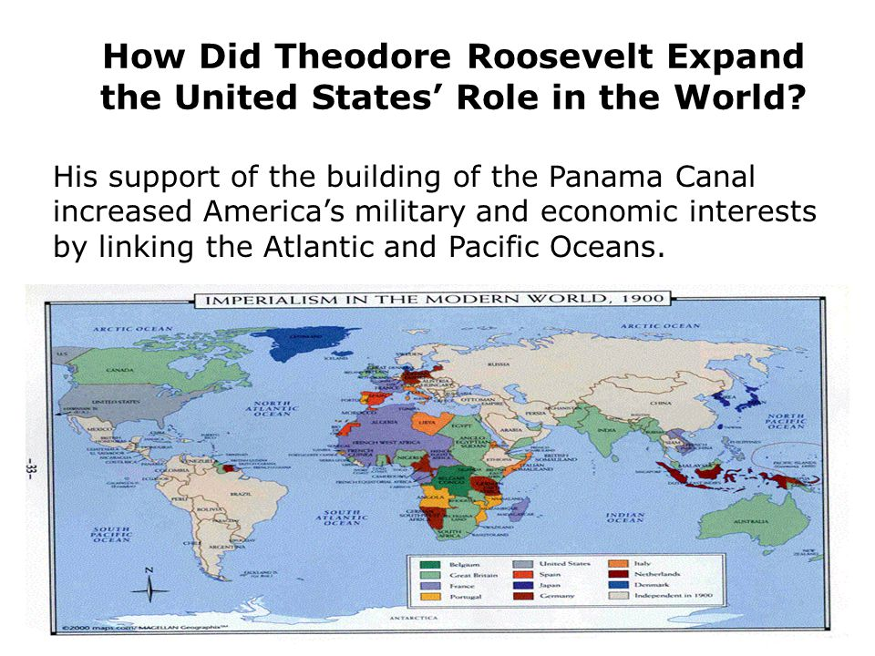 How Did Theodore Roosevelt Expand the United States' Role in the World.