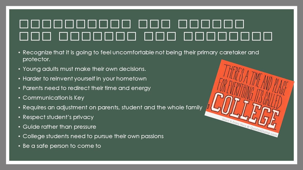 Separation and Change for Parents and Students Recognize that it is going to feel uncomfortable not being their primary caretaker and protector.