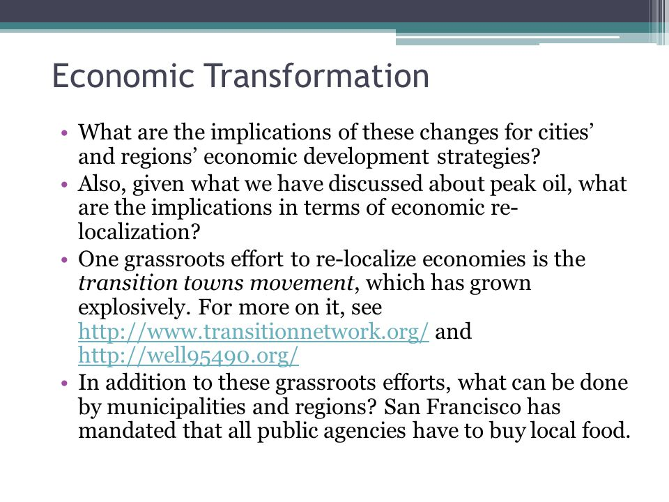 Economic Transformation What are the implications of these changes for cities' and regions' economic development strategies.