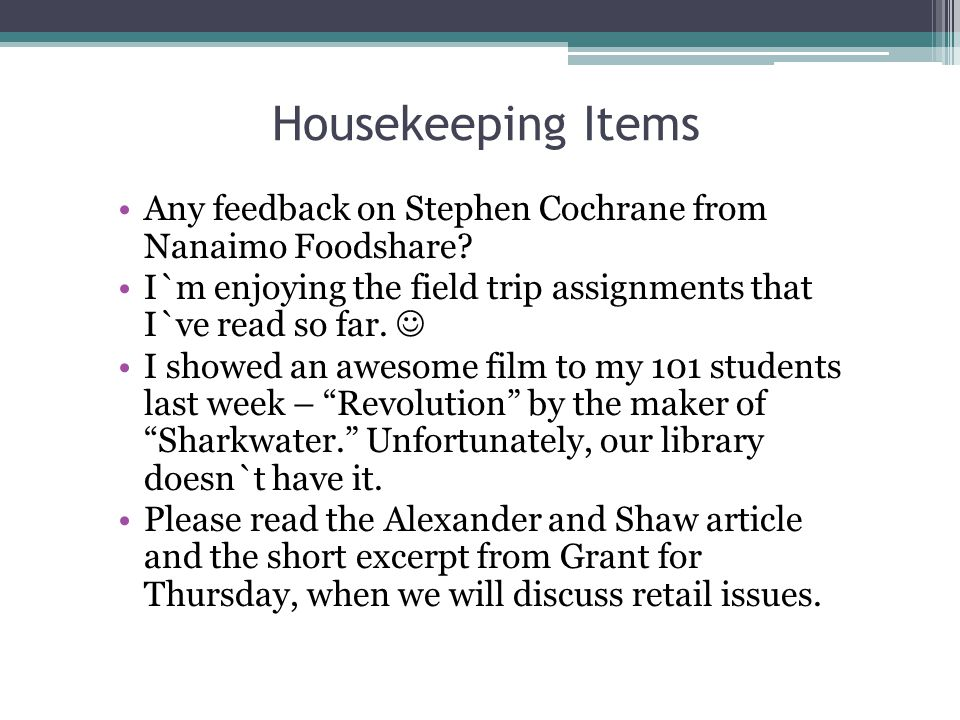 Housekeeping Items Any feedback on Stephen Cochrane from Nanaimo Foodshare.