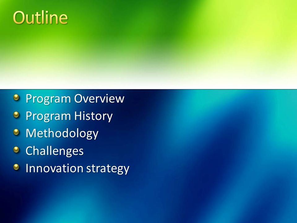 Program Overview Program History MethodologyChallenges Innovation strategy