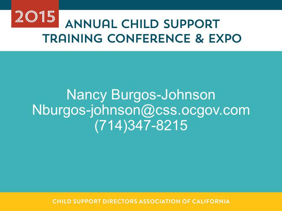 Nancy Burgos-Johnson Nburgos-johnson@css.ocgov.com (714)347-8215