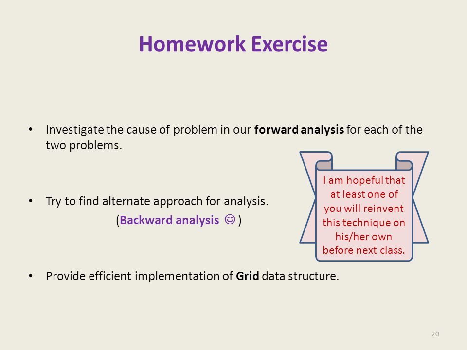 Homework Exercise Investigate the cause of problem in our forward analysis for each of the two problems.