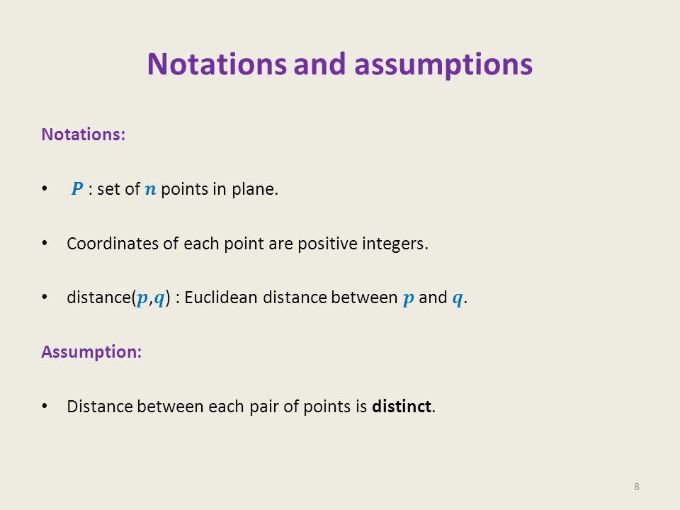 Notations and assumptions 8