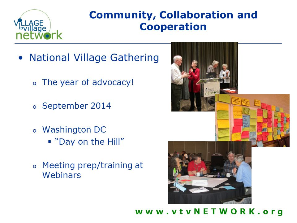 Community, Collaboration and Cooperation National Village Gathering o The year of advocacy.