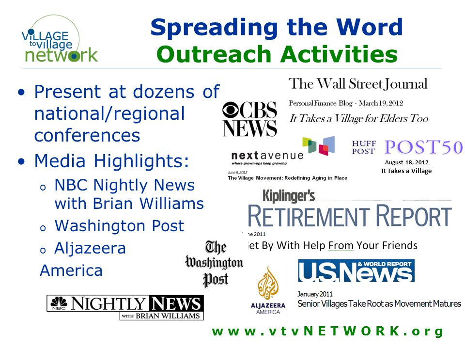 Spreading the Word Outreach Activities Present at dozens of national/regional conferences Media Highlights: o NBC Nightly News with Brian Williams o Washington Post o Aljazeera America w w w.