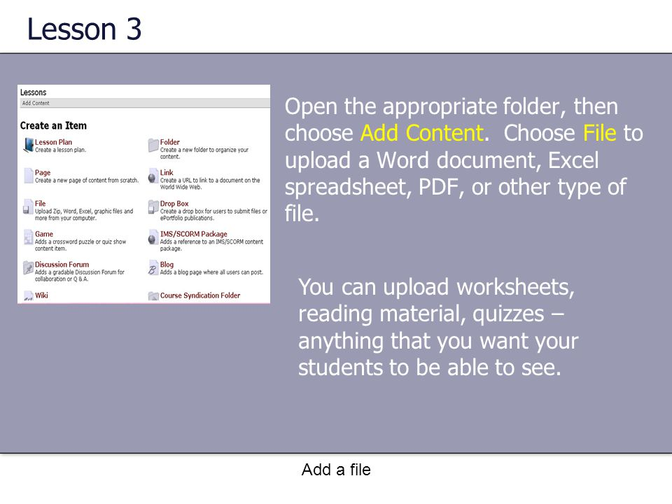 Lesson 3 Open the appropriate folder, then choose Add Content.
