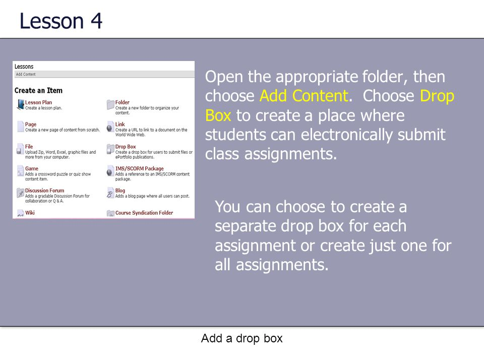 Lesson 4 Open the appropriate folder, then choose Add Content.