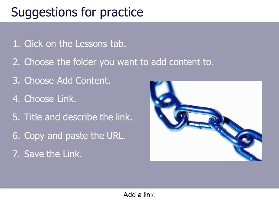 Add a link.Suggestions for practice 1.Click on the Lessons tab.