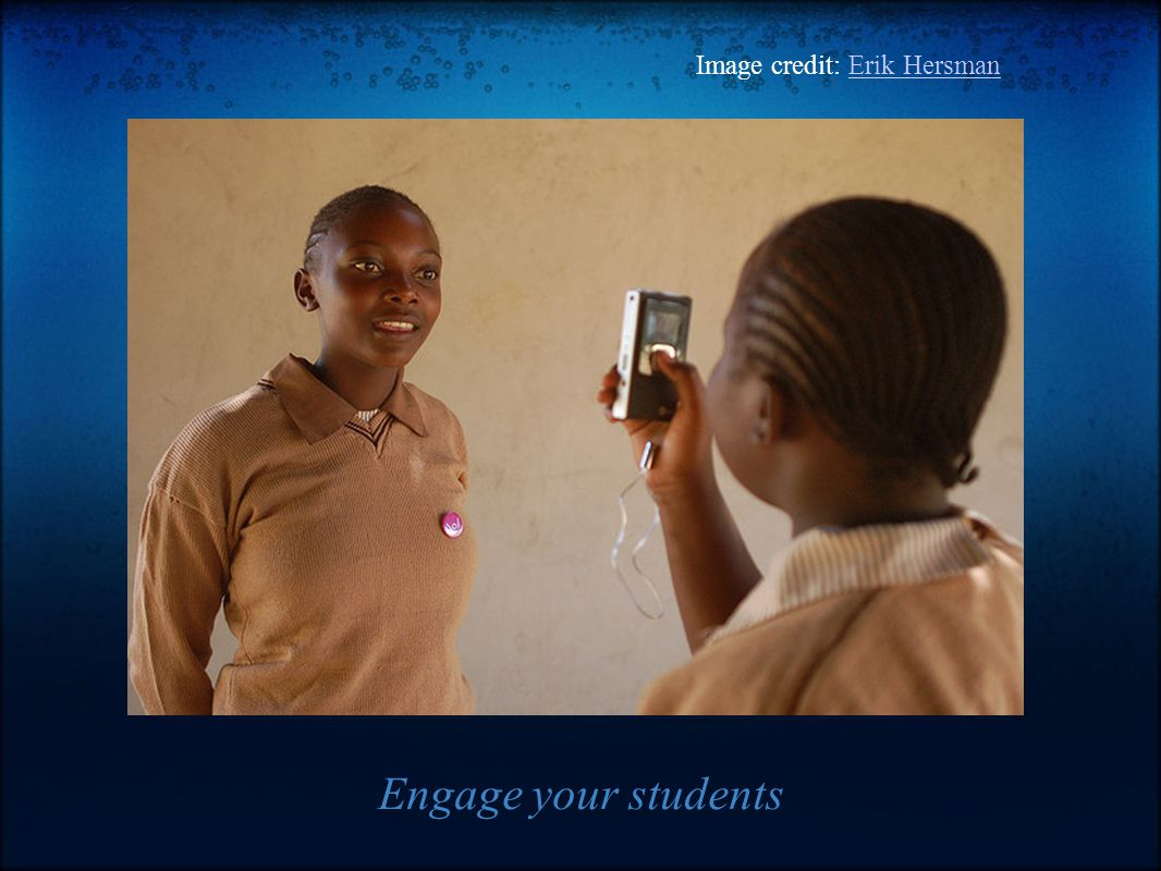 Engage your students Image credit: Erik HersmanErik Hersman