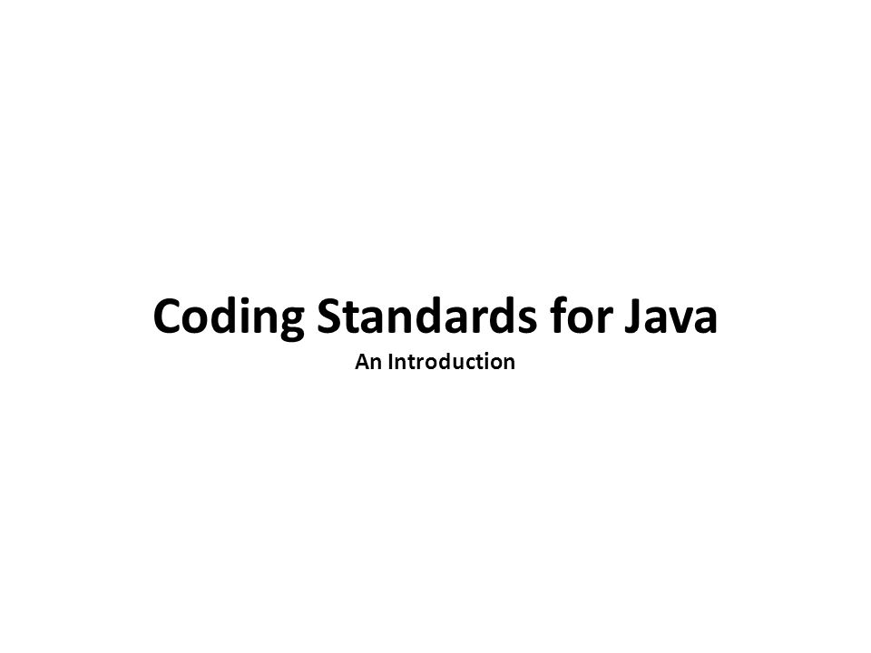 Coding Standards for Java An Introduction