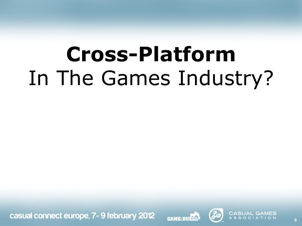 8 Cross-Platform In The Games Industry