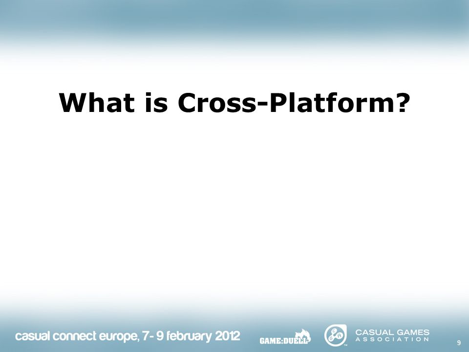 9 What is Cross-Platform