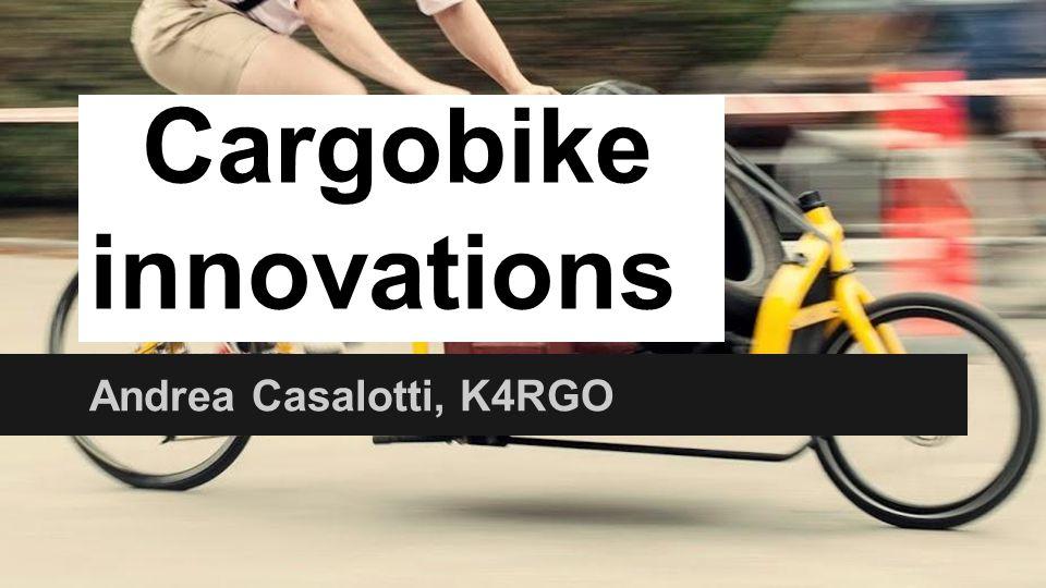 Cargobike innovations Andrea Casalotti, K4RGO