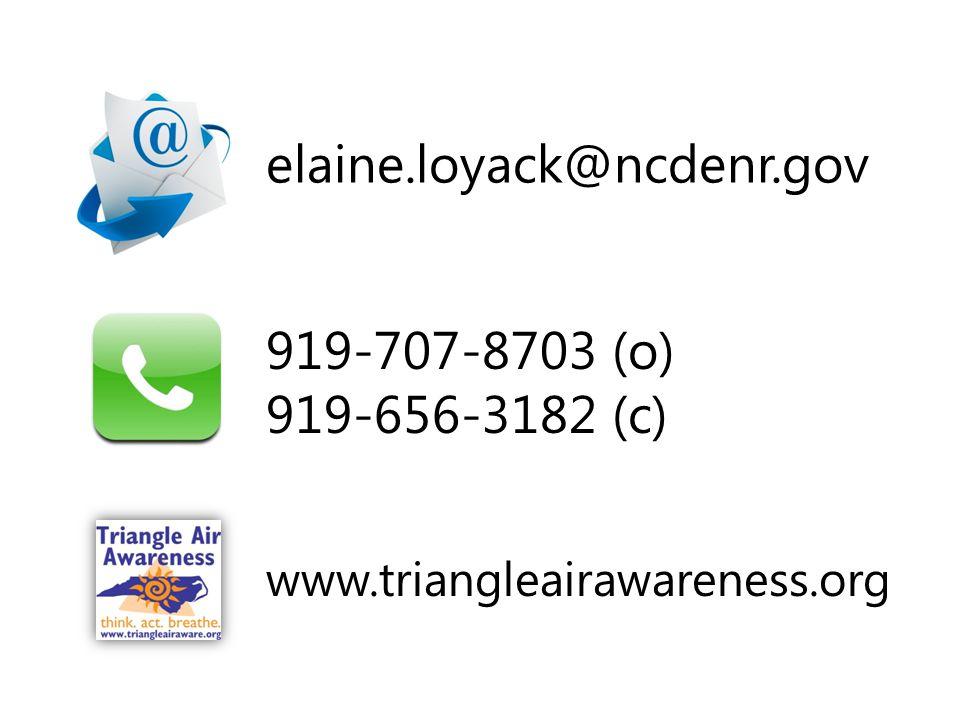 919-707-8703 (o) 919-656-3182 (c) elaine.loyack@ncdenr.gov www.triangleairawareness.org