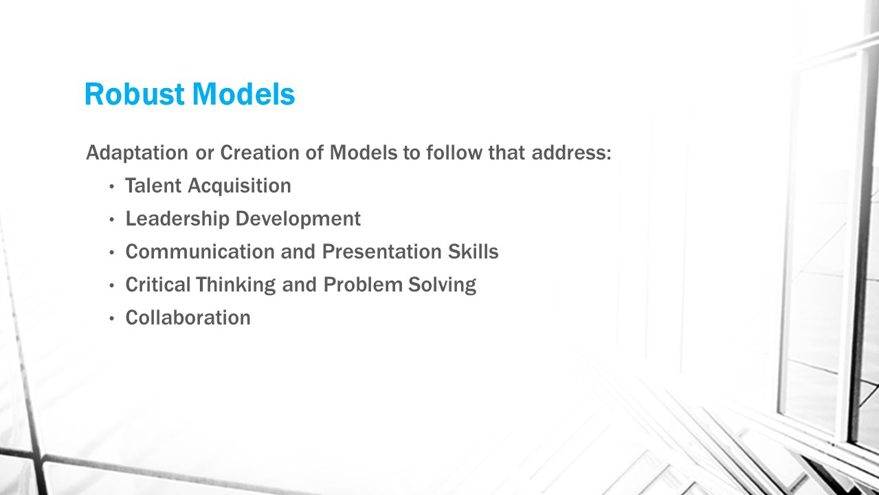 Robust Models Adaptation or Creation of Models to follow that address: Talent Acquisition Leadership Development Communication and Presentation Skills
