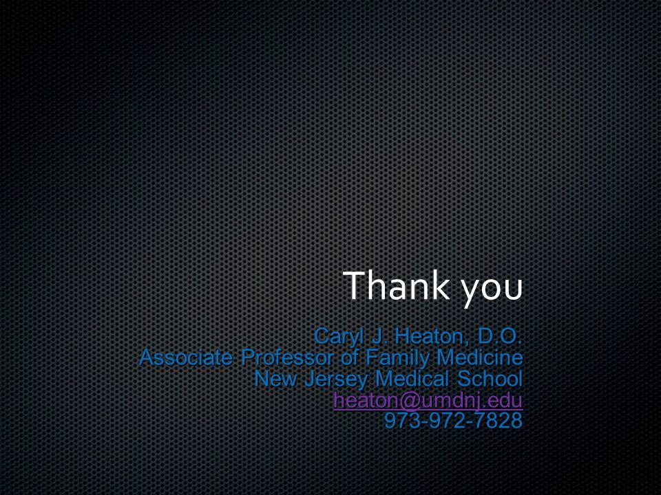 Thank you Caryl J. Heaton, D.O.