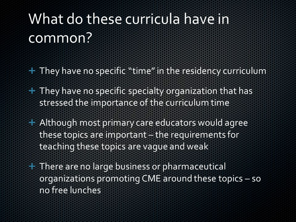 What do these curricula have in common.