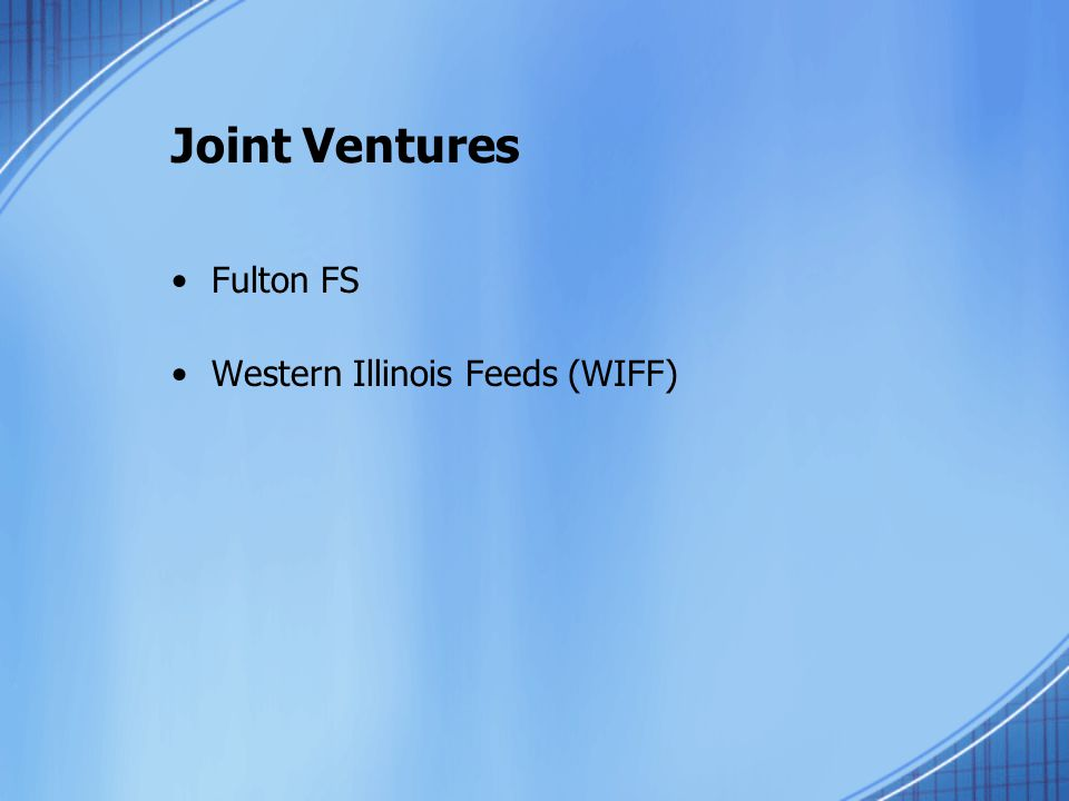 Joint Ventures Fulton FS Western Illinois Feeds (WIFF)