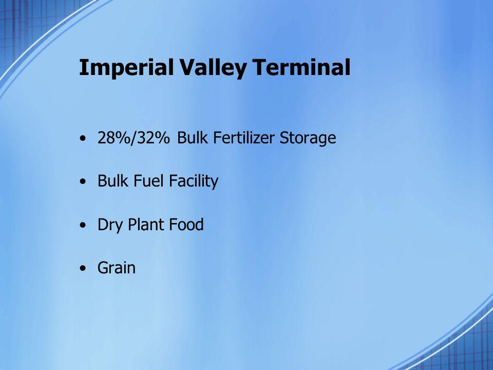 Imperial Valley Terminal 28%/32% Bulk Fertilizer Storage Bulk Fuel Facility Dry Plant Food Grain