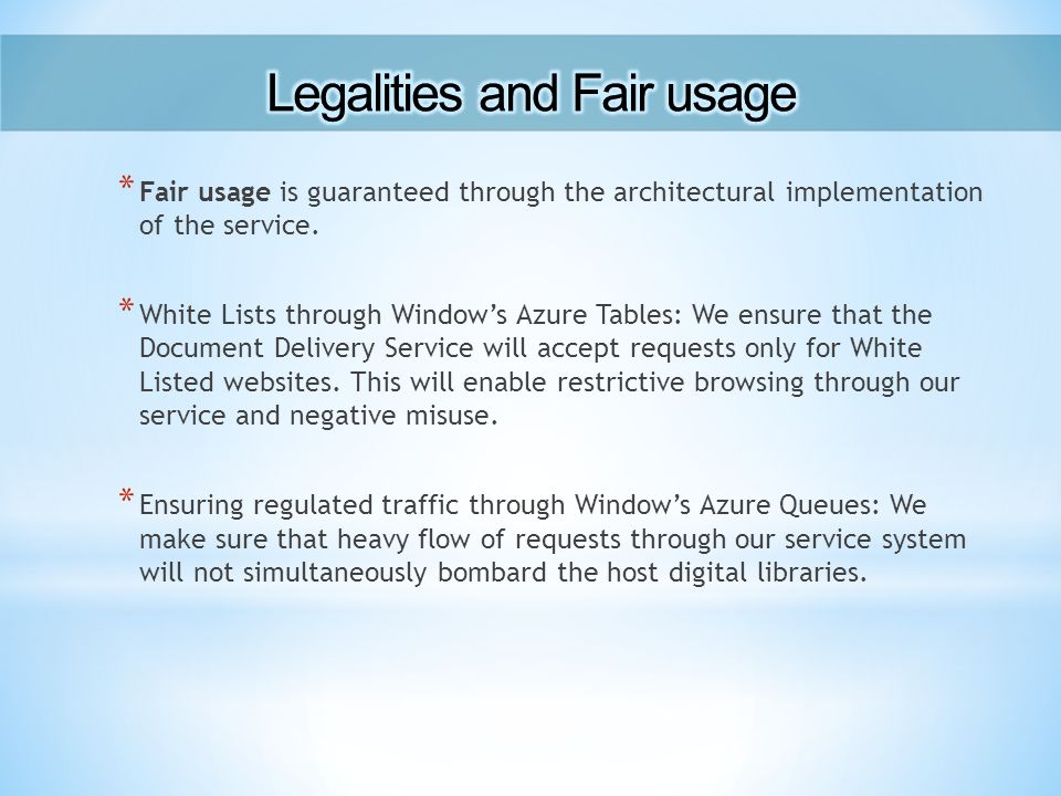 * Fair usage is guaranteed through the architectural implementation of the service.