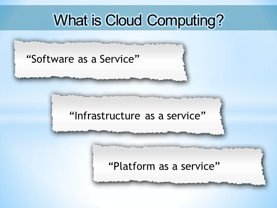 """Software as a Service"" ""Infrastructure as a service"" ""Platform as a service"""