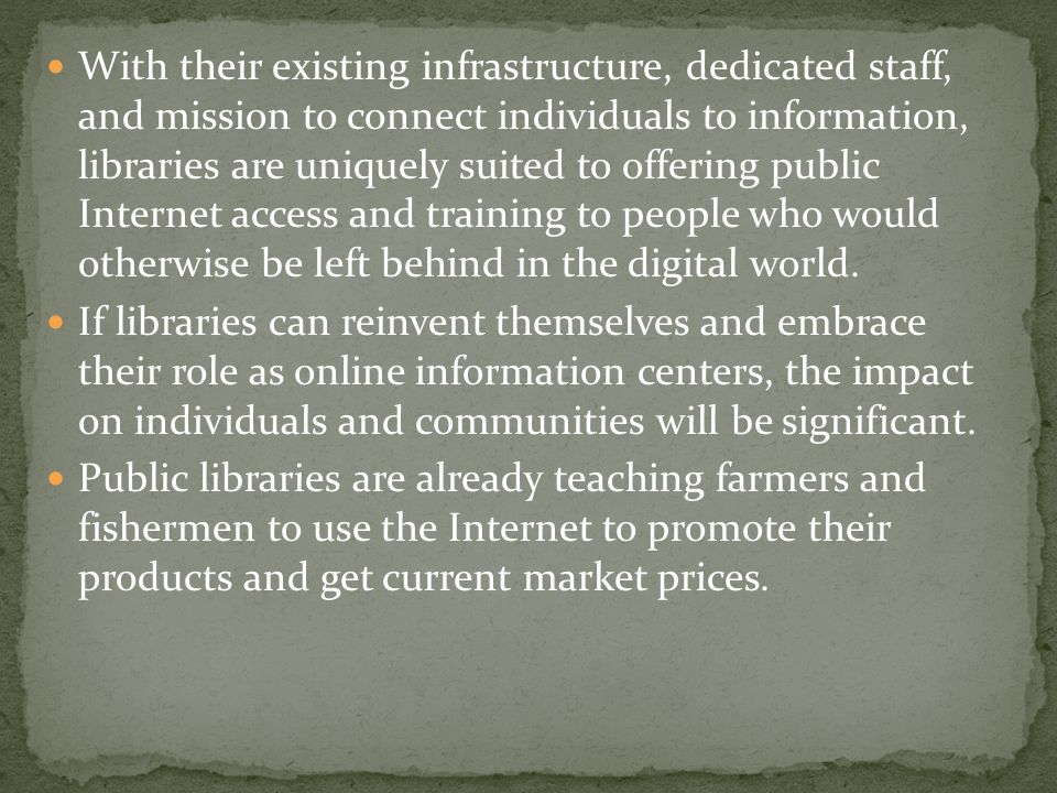 With their existing infrastructure, dedicated staff, and mission to connect individuals to information, libraries are uniquely suited to offering publ