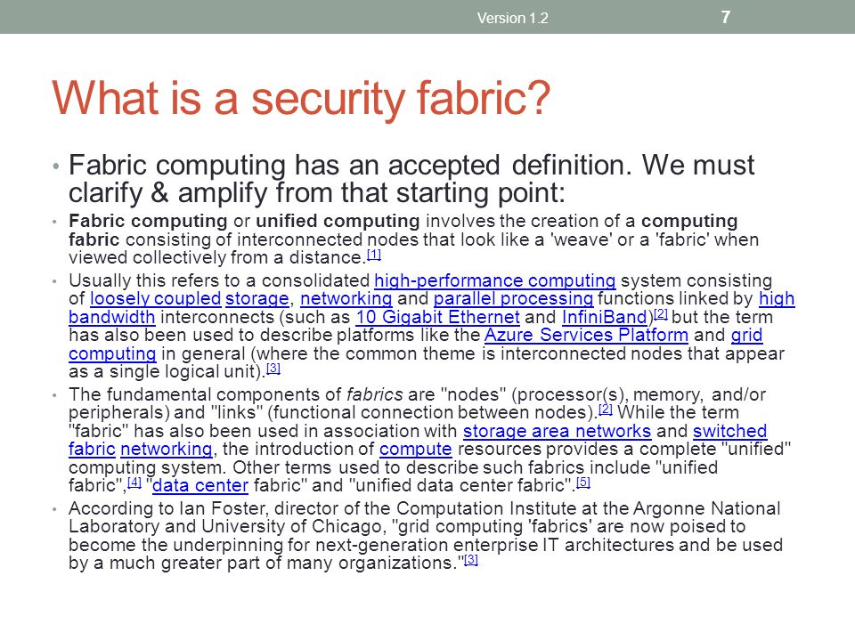 What is a security fabric? Fabric computing has an accepted definition. We must clarify & amplify from that starting point: Fabric computing or unifie