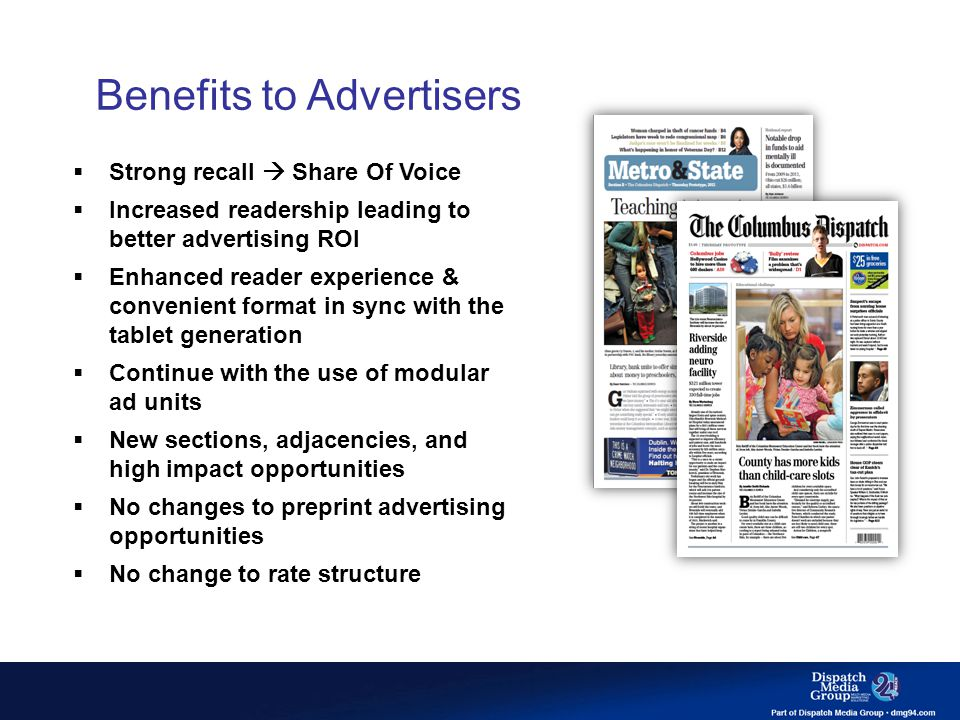  Strong recall  Share Of Voice  Increased readership leading to better advertising ROI  Enhanced reader experience & convenient format in sync wit
