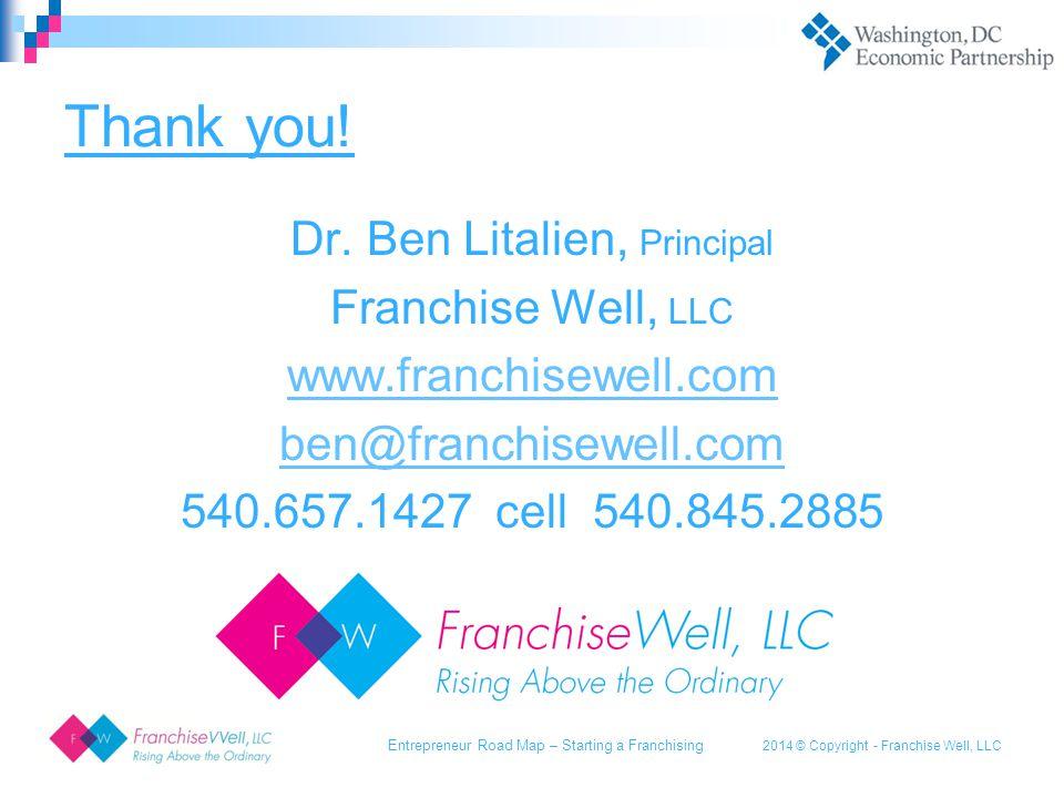2014 © Copyright - Franchise Well, LLC Thank you. Dr.