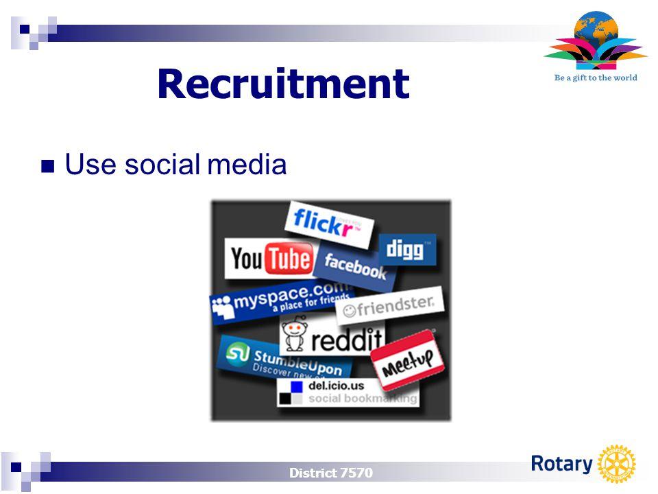 District 7570 Recruitment Use social media