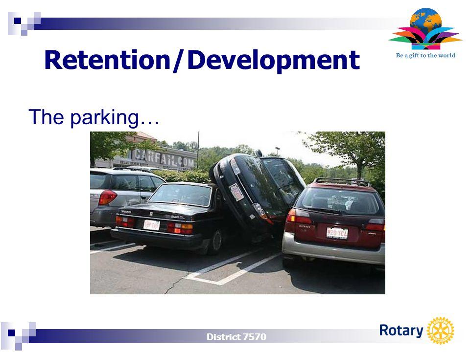 District 7570 Retention/Development The parking…