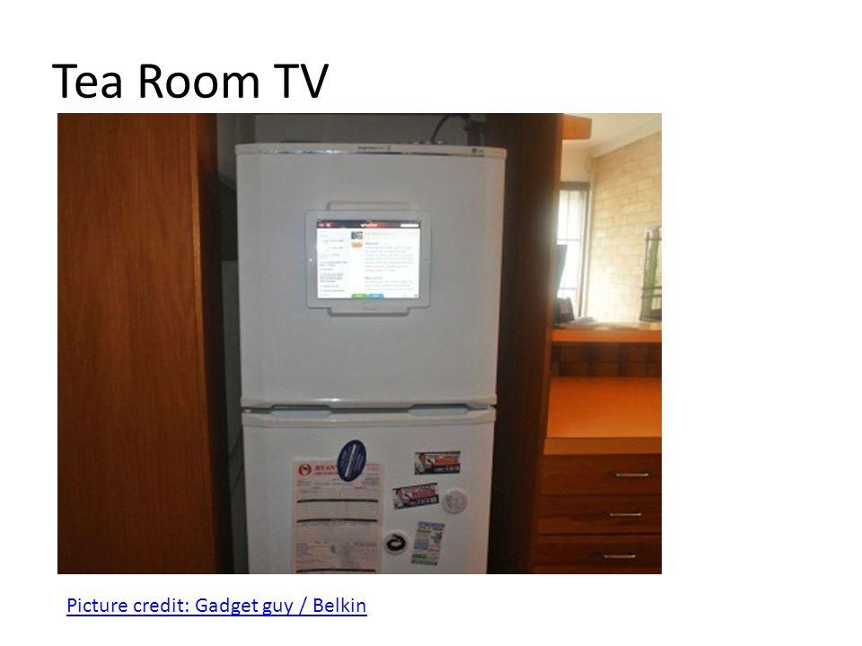 Tea Room TV Picture credit: Gadget guy / Belkin