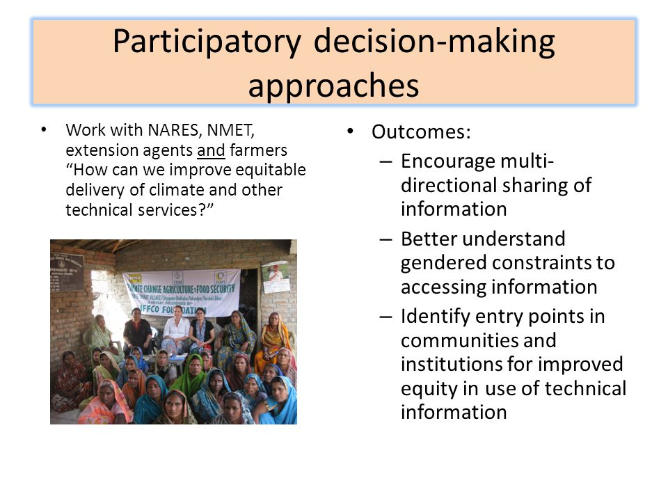 "Participatory decision-making approaches Work with NARES, NMET, extension agents and farmers ""How can we improve equitable delivery of climate and oth"