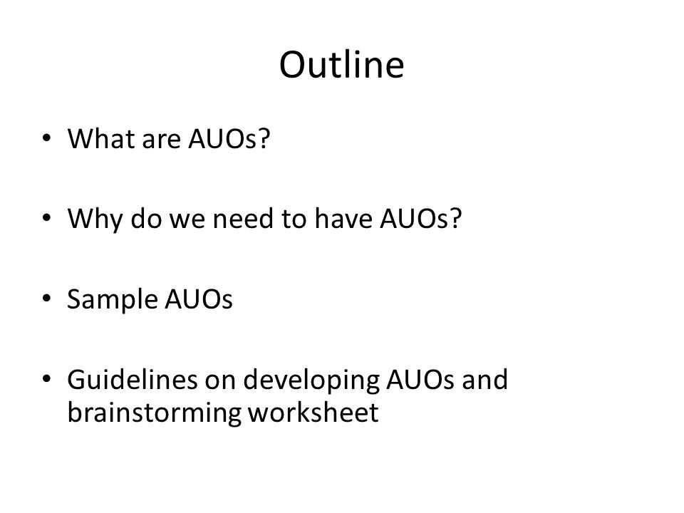 Outline What are AUOs. Why do we need to have AUOs.
