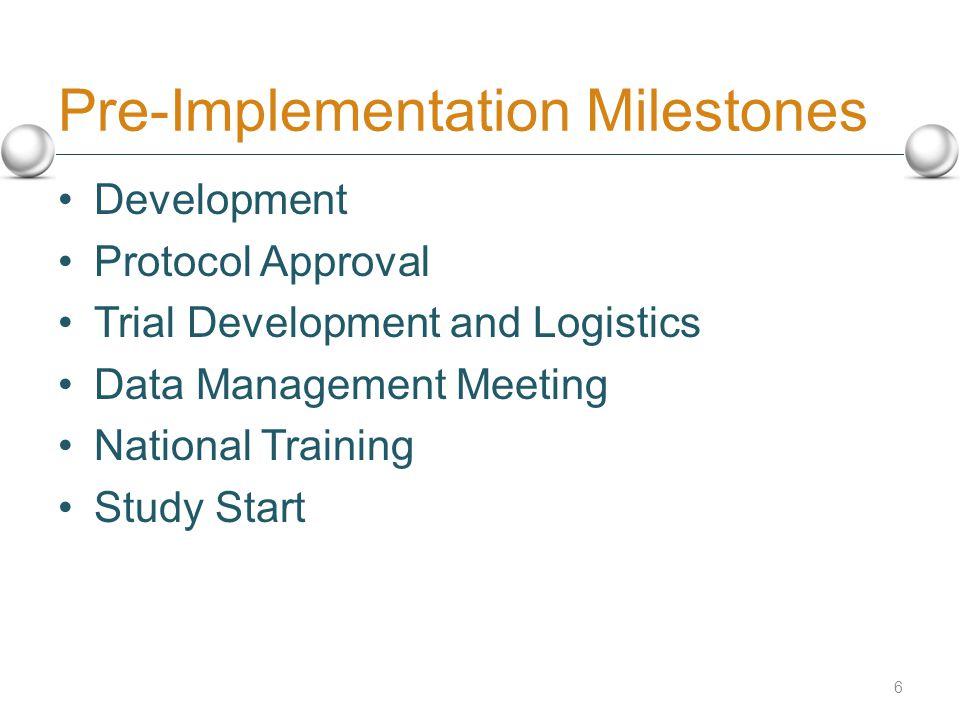 7 Timeline from Development to Study Start Dev't Protocol Approval Nat'l Training DM Meeting Study Start Trial Dev & Logist.