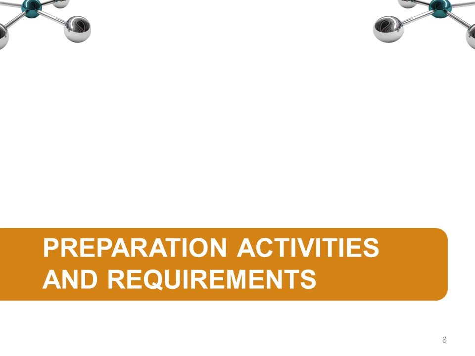 PREPARATION ACTIVITIES AND REQUIREMENTS 8