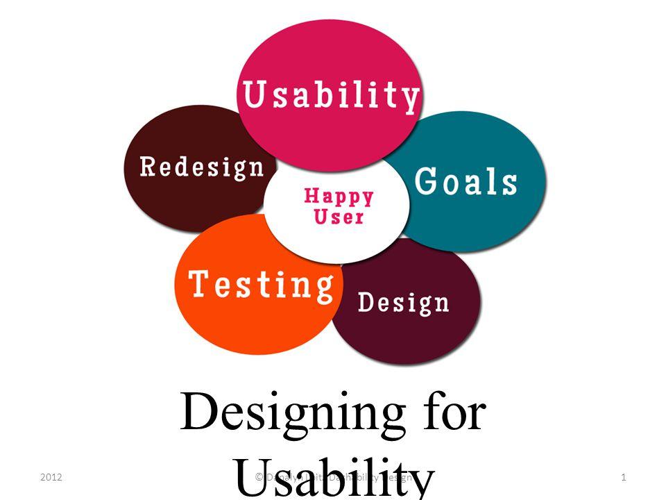 © Danalyn Loitz Dashability Design20121 Designing for Usability