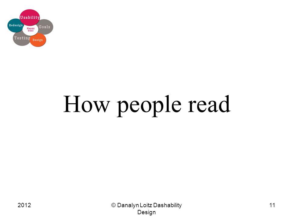 How people read © Danalyn Loitz Dashability Design 201211