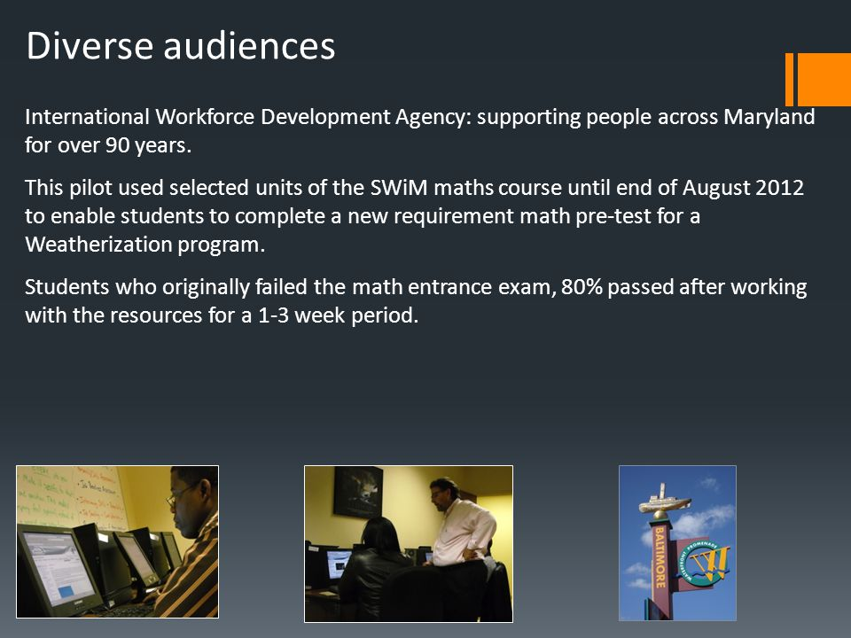 Diverse audiences International Workforce Development Agency: supporting people across Maryland for over 90 years.