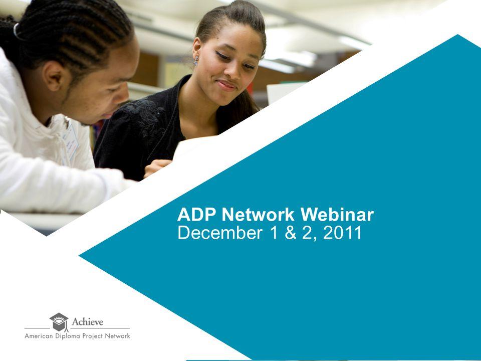 ADP Network Webinar December 1 & 2, 2011