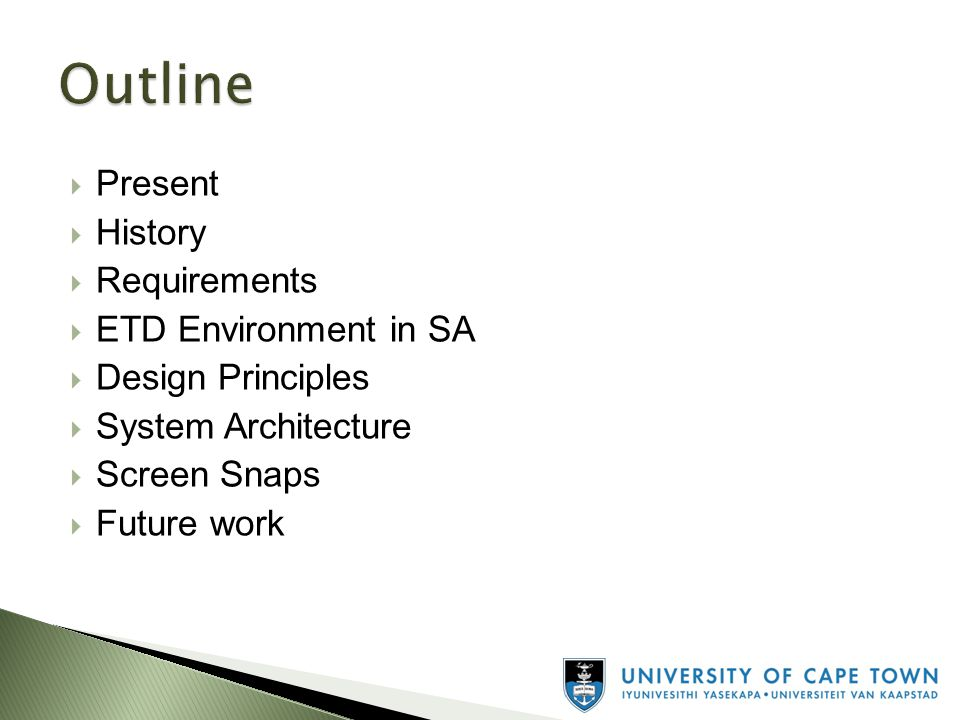  Present  History  Requirements  ETD Environment in SA  Design Principles  System Architecture  Screen Snaps  Future work