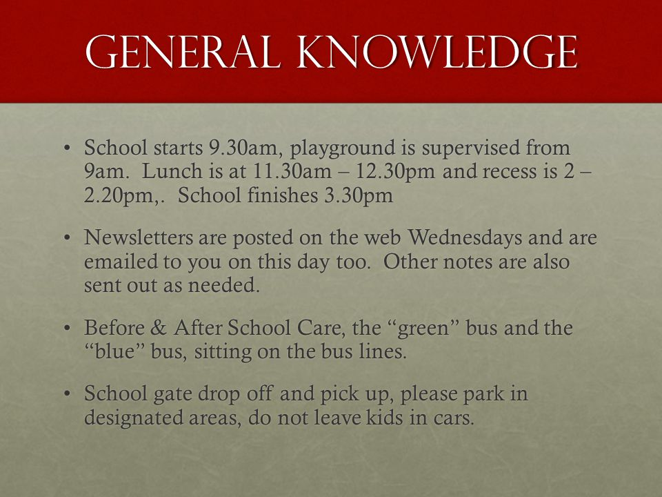 General knowledge School starts 9.30am, playground is supervised from 9am.