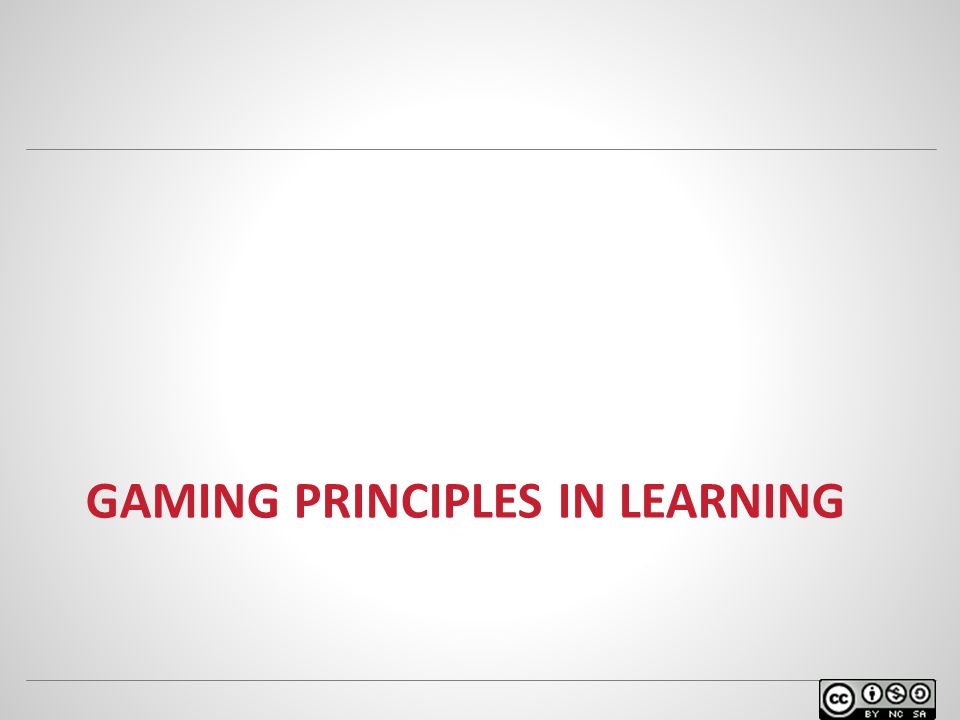 GAMING PRINCIPLES IN LEARNING